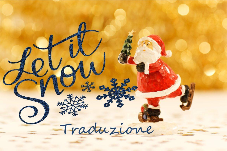 """Traduzione canzone di Natale """"Let it snow"""""""