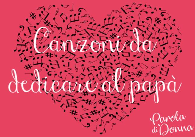 Canzoni italiane da dedicare al tuo papà